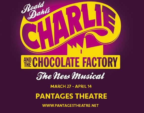 buy tickets charlie chocolate factory pantages theatre
