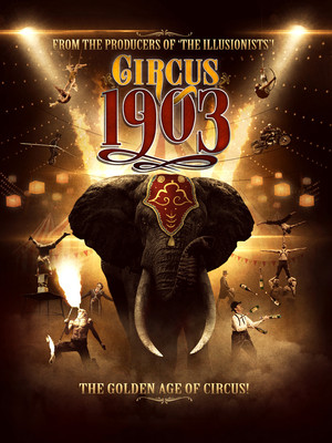 Circus 1903 - The Golden Age of Circus at Pantages Theatre
