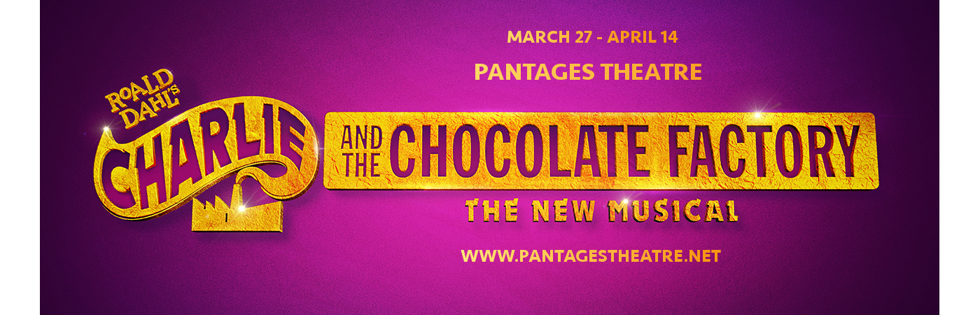 charlie and the chocolate factory pantages theater